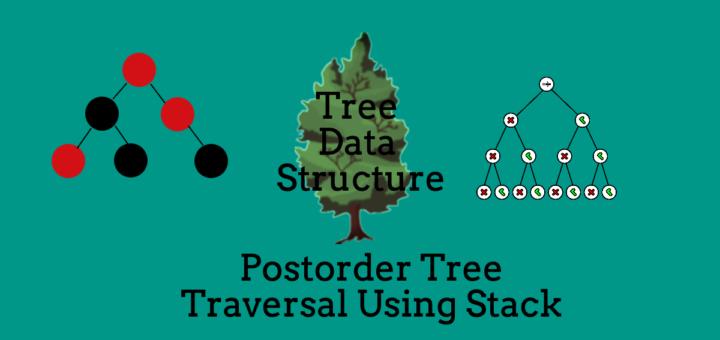 Postorder Traversal of Binary Tree Using Stacks