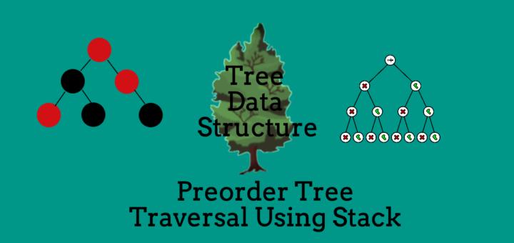 Preorder Traversal of Binary Tree Using Stack